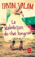 La Malédiction du chat hongrois eBook by Irvin Yalom