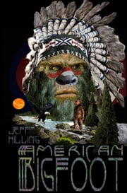 American Bigfoot ebook by Jeff Hilling