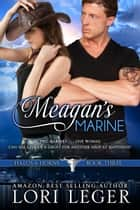 Meagan's Marine (Halos & Horns:Book Three) ebook by Lori Leger