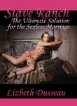 Slave Ranch: The Ultimate Solution for the Sexless Marriage
