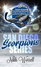San Diego Scorpions Series - Books .5 - 3 ebook by Nikki Worrell