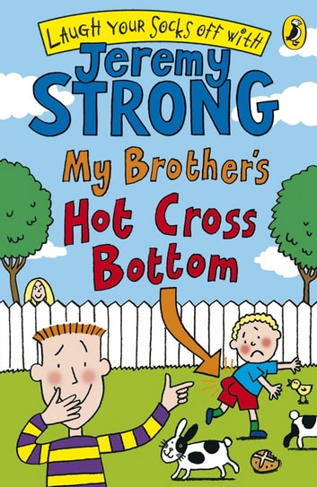 My Brother's Hot Cross Bottom ebook by Jeremy Strong