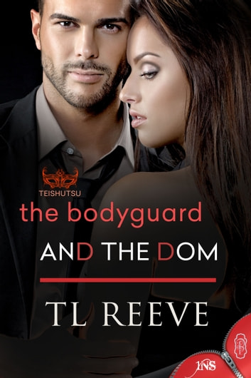 The Bodyguard and The Dom 電子書 by TL Reeve