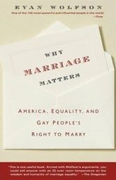 Why Marriage Matters - America, Equality, and Gay People's Right to Marry ebook by Evan Wolfson