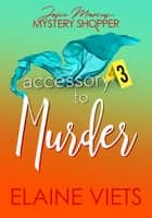 Accessory to Murder ebook by Elaine Viets