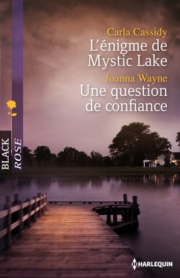 L'énigme de Mystic Lake - Une question de confiance ebook by Carla Cassidy,Joanna Wayne