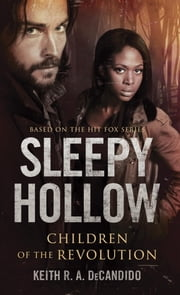 Sleepy Hollow - Children of the Revolution電子書籍 Keith R.A. DeCandido