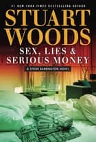 Sex, Lies & Serious Money eBook par Stuart Woods