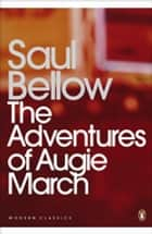 The Adventures of Augie March ebook by Saul Bellow, Christopher Hitchens