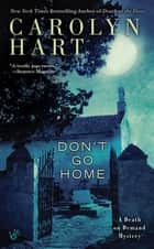 Don't Go Home eBook by Carolyn Hart