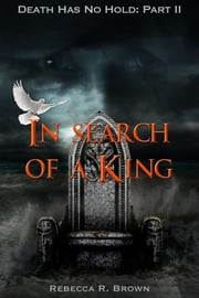 In Search of a King ebook by Rebecca R. Brown