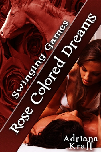 Rose Colored Dreams ebook by Adriana Kraft