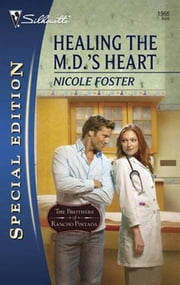 Healing the M.D.'s Heart ebook by Nicole Foster