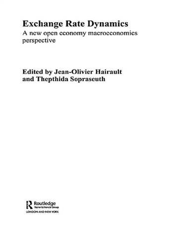 Exchange Rate Dynamics - A New Open Economy Macroeconomics Perspectives ebook by