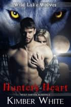Hunter's Heart ebook by Kimber White