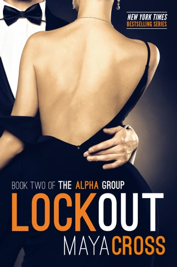 Lockout - The Alpha Group #2 ebook by Maya Cross