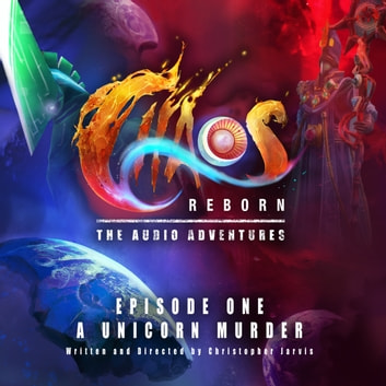 Chaos Reborn - The Audio Adventures audiobook by Christopher Jarvis