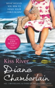 Kiss River (The Keeper of the Light Trilogy, Book 2) ebook by Diane Chamberlain