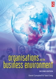 Organisations and the Business Environment ebook by Tom Craig,David Campbell