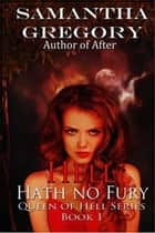 Hell Hath No Fury - Queen of Hell ebook by S. K. Gregory