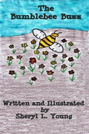 The Bumblebee Buzz ebook by Sheryl L. Young