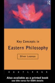 Key Concepts in Eastern Philosophy ebook by Oliver Leaman