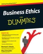 Business Ethics For Dummies ebook by Norman E. Bowie,Meg Schnieder
