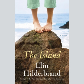 The Island - A Novel audiobook by Elin Hilderbrand