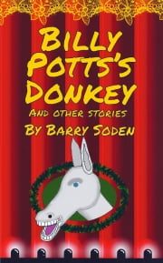Billy Potts's Donkey and other stories ebook by Barry Soden