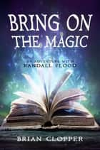 Bring on the Magic eBook by Brian Clopper