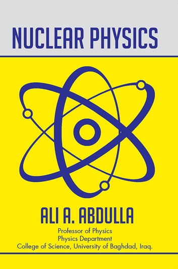 Nuclear Physics ebook by Ali A. Abdulla