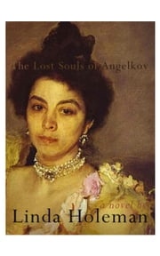 The Lost Souls of Angelkov ebook by Linda Holeman