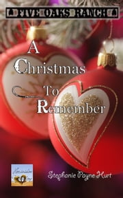 A Christmas to Remember ebook by Stephanie Payne Hurt