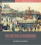 The Writings of Robespierre ebook by Maximillien Robespierre