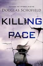 Killing Pace - A Mystery ebook by Douglas Schofield