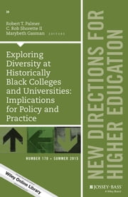 Exploring Diversity at Historically Black Colleges and Universities: Implications for Policy and Practice - New Directions for Higher Education, Number 170 ebook by Robert T. Palmer,C. Rob Shorette II,Marybeth Gasman