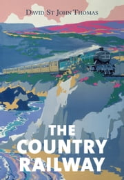 The Country Railway ebook by David St John Thomas