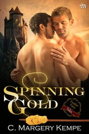 Spinning Gold (Fresher Fairy Tales) ebook by C. Margery Kempe
