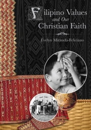 Filipino Values and Our Christian Faith ebook by Evelyn Miranda-Feliciano