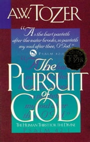 The Pursuit of God ebook by Tozer, A. W.