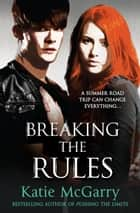 Breaking The Rules ebook by