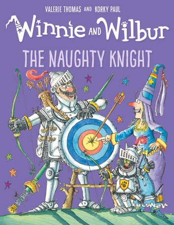 Winnie and Wilbur and the Naughty Knight ebook by Valerie Thomas