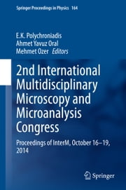 2nd International Multidisciplinary Microscopy and Microanalysis Congress - Proceedings of InterM, October 16-19, 2014 ebook by E.K. Polychroniadis,M. OZER,A.Y ORAL