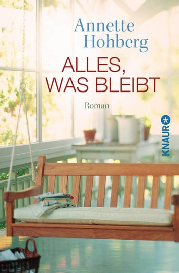 Alles, was bleibt - Roman eBook by Annette Hohberg