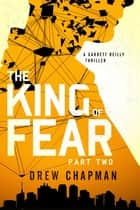 The King of Fear: Part Two ebook by Drew Chapman
