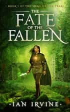 The Fate of the Fallen - A Tale of the Three Worlds ebook by Ian Irvine