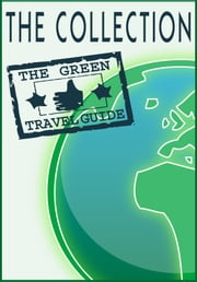 Go Green! Great World Destinations - The Collection ebook by Green Travel Guide