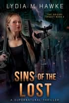 Sins of the Lost - A Supernatural Thriller ebook by Lydia M. Hawke
