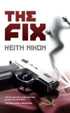 The Fix ebook by Keith Nixon