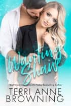 Wanting Shaw ebook by Terri Anne Browning